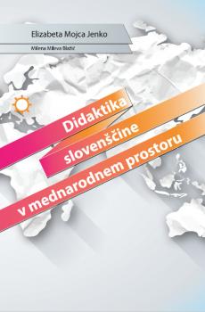 Naslovnica za Didaktika slovenščine v mednarodnem prostoru