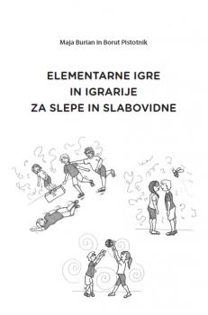 Naslovnica za Elementarne igre in igrarije za slepe in slabovidne