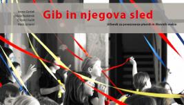 Naslovnica za Gib in njegova sled: učbenik za povezovanje plesnih in likovnih vsebin