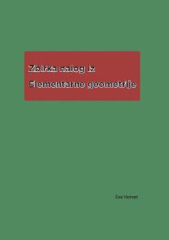 Naslovnica za Zbirka nalog iz elementarne geometrije
