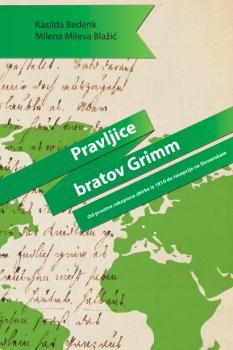 Naslovnica za Pravljice bratov Grimm: od prvotne rokopisne zbirke iz leta 1810 do recepcije na Slovenskem