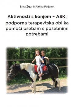 Naslovnica za Aktivnosti s konjem – ASK: podporna terapevtska oblika pomoči osebam s posebnimi potrebami
