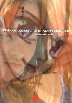 Naslovnica za Obdobje adolescence in razvoj identitete: izbrane teme