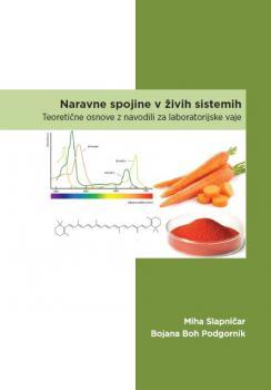 Naslovnica za Naravne spojine v živih sistemih: teoretične osnove z navodili za laboratorijske vaje