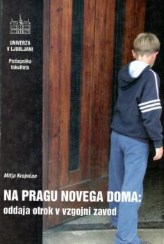 Naslovnica za Na pragu novega doma: oddaja otrok v vzgojni zavod