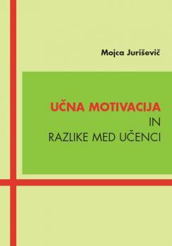 Naslovnica za Učna motivacija in razlike med učenci