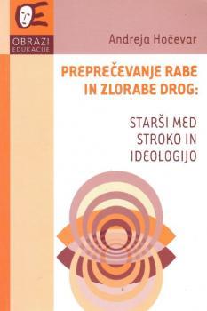 Naslovnica za Preprečevanje rabe in zlorabe drog: starši med stroko in ideologijo