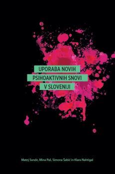 Naslovnica za Uporaba novih psihoaktivnih snovi v Sloveniji
