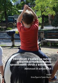 Naslovnica za Aktivnosti v naravi za razvoj gibalnih in funkcionalnih sposobnosti otrok z avtizmom