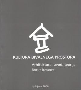 Naslovnica za Kultura bivalnega prostora: arhitektura – uvod, teorija