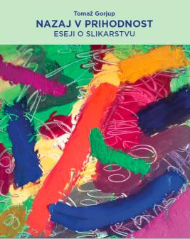 Naslovnica za Nazaj v prihodnost: eseji o slikarstvu